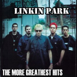 Linkin Park - The More Greatest Hits